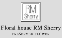 Floral house RM Sherry PRESERVED FLOWER